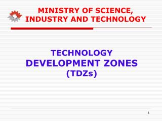 TECHNOLOGY  DEVELOPMENT ZON E S  (TDZs )
