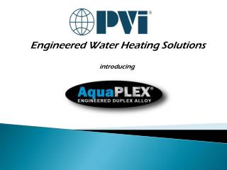 Engineered Water Heating  Solutions introducing