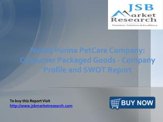 JSB Market Research: Nestle Purina PetCare Company