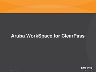 Aruba WorkSpace for ClearPass