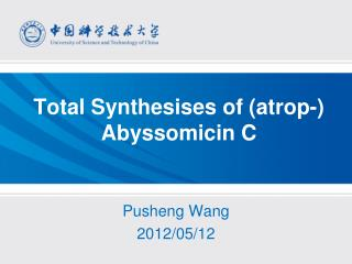 Total  Synthesises  of ( atrop -)  Abyssomicin  C