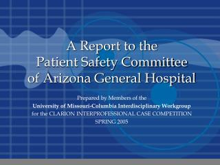 A Report to the Patient Safety Committee of Arizona General Hospital