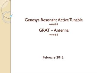 Genesys Resonant Active Tunable  ***** GRAT – Antenna *****