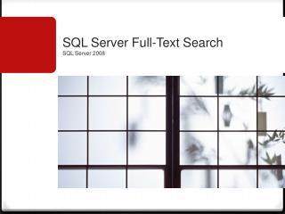 SQL  Server Full-Text Search SQL  Server 2008
