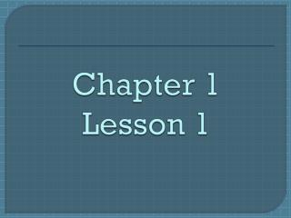 Chapter 1 Lesson 1
