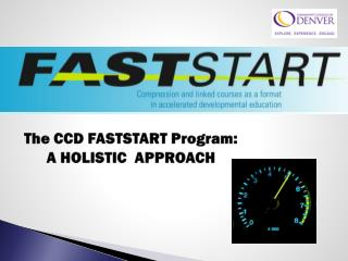 The CCD FASTSTART Program:  A HOLISTIC  APPROACH