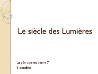 Le siècle des  Lumières