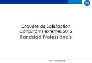Enquête  de Satisfaction Consultants  externes  2012