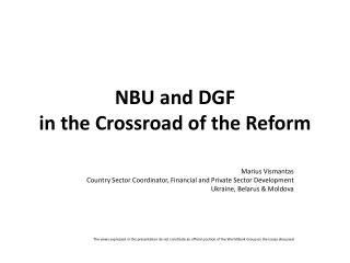 NBU and DGF  in the Crossroad of the Reform