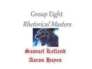 Group Eight Rhetorical Masters