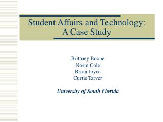 Student Affairs and Technology: A Case Study