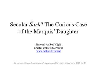 Secular  Šarḥ ?  The  Curious Case  of the  Marquis '  Daughter