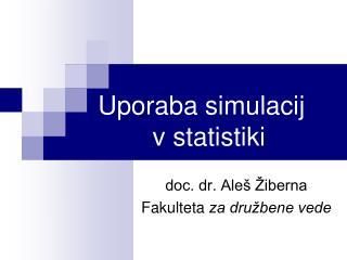 Uporaba simulacij v statistiki