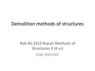 Demolition methods of structures