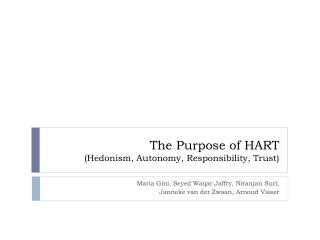 The Purpose of HART (Hedonism, Autonomy, Responsibility, Trust)