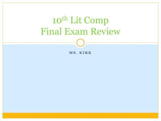 10 th  Lit Comp Final Exam Review