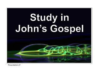 Study in John�s Gospel