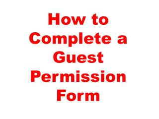 How to Complete a Guest Permission Form