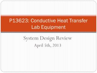 P13623: Conductive Heat Transfer Lab Equipment