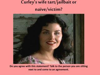 Curley's wife tart/jailbait or naïve/victim?