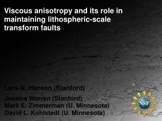 Viscous anisotropy and its role in maintaining  lithospheric -scale transform faults