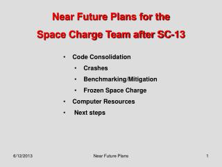 Near Future Plans for the  Space Charge Team after SC-13
