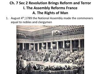 August  4 th ,1789 the National Assembly made the commoners equal to nobles and clergymen