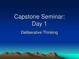 Capstone Seminar:  Day 1