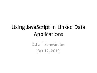 Using JavaScript in Linked Data Applications