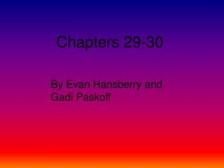 Chapters 29-30