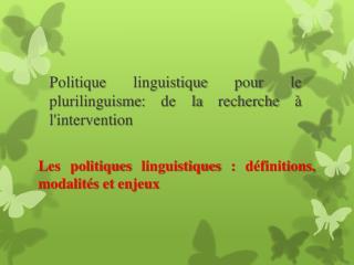 Politique linguistique  pour le plurilinguisme: de la recherche à  l'intervention