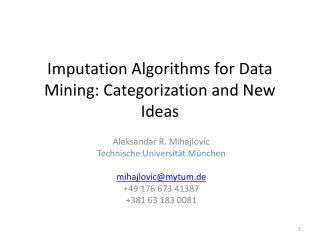 Imputation Algorithms for Data Mining: Categorization and New Ideas