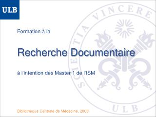 Formation à la  Recherche Documentaire	 à l'intention des Master 1 de l'ISM