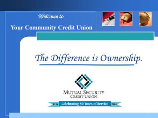 Company LOGO Welcome to Your Community Credit Union