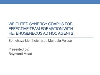 Weighted synergy graphs for effective team formation with heterogeneous ad hoc  agents