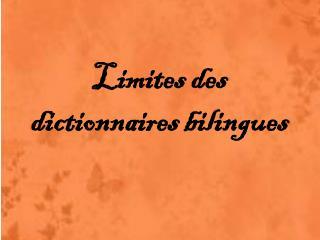 Limites des dictionnaires bilingues