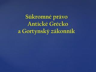 S�kromn� pr�vo    Antick� Gr�cko  a Gortynsk� z�konn�k