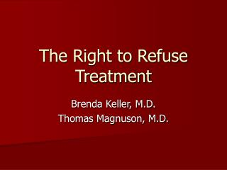 The Right to Refuse Treatment