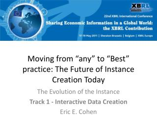 "Moving from ""any"" to ""Best"" practice: The Future of Instance Creation Today"