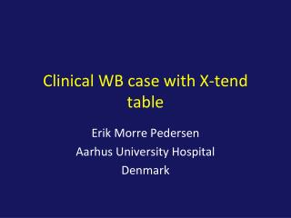 Clinical WB case with X-tend table