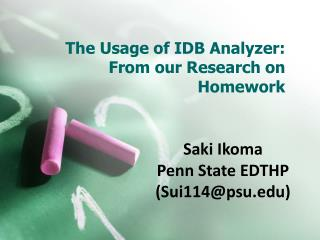 The Usage of IDB Analyzer: From our Research on Homework