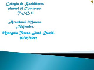 Colegio de Bachilleres plantel 15 Contreras.  T.I.C. ll Aramburú Moreno Alejandro.