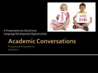 Academic Conversations Paraphrase & Synthesize 3/19/2014