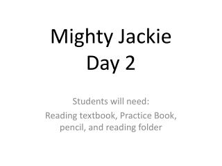 Mighty Jackie Day 2
