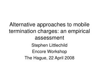 Alternative approaches to mobile termination charges: an empirical assessment
