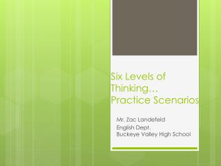Six Levels of Thinking… Practice Scenarios