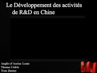 Le  Développement  des activités   de  R&D en Chine