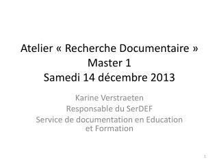 Atelier «Recherche Documentaire» Master 1 Samedi 14 décembre 2013
