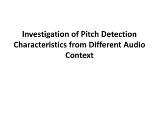 Investigation of Pitch Detection Characteristics from Different Audio Context