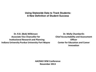 Using Statewide Data to Track Students:  A New Definition of Student Success